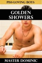 Golden Showers ebook by Master Dominic