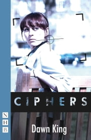 Ciphers (NHB Modern Plays) ebook by Dawn King