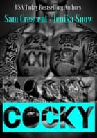 Cocky - A Taboo Short ebook by Jenika Snow, Sam Crescent