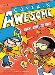 Captain Awesome vs. Nacho Cheese Man ebook by Stan Kirby,George O'Connor