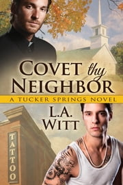 Covet Thy Neighbor ebook by L.A. Witt