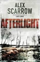Afterlight - n/a ebook by Alex Scarrow