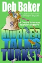 Murder Talks Turkey ebook by Deb Baker