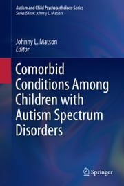 Comorbid Conditions Among Children with Autism Spectrum Disorders ebook by Johnny L. Matson