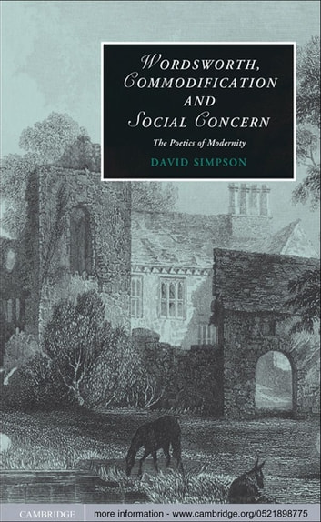 Wordsworth, Commodification, and Social Concern - The Poetics of Modernity ebook by David Simpson
