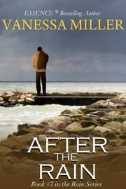 After the Rain - Book 7 (Rain Series) ebook by Vanessa Miller