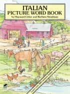 Italian Picture Word Book ebook by Barbara Steadman, Hayward Cirker
