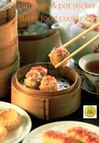 Dim Sum Street Food Recipes Cookbook ebook by Jenni Chang