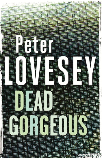 Dead Gorgeous ebook by Peter Lovesey