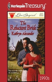 The Reluctant Bride ebook by Kathryn Alexander