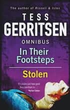 In Their Footsteps / Stolen: In Their Footsteps / Stolen eBook by Tess Gerritsen