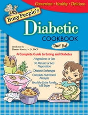 Busy People's Diabetic Cookbook ebook by Dawn Hall, Thomas Knecht