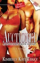 Auctioned - An Invitation Erotic Odyssey ebook by Kimberly Kaye Terry