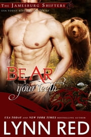 Bear Your Teeth ebook by Lynn Red