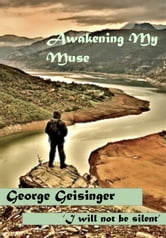 Awakening My Muse ebook by George Geisinger