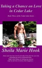 Taking a Chance on Love in Cedar Lake ebook by Sheila Marie Hook