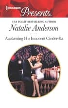 Awakening His Innocent Cinderella - An Emotional and Sensual Romance 電子書 by Natalie Anderson