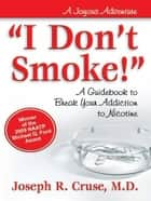 """I Don't Smoke!"" ebook by Joseph Cruse"