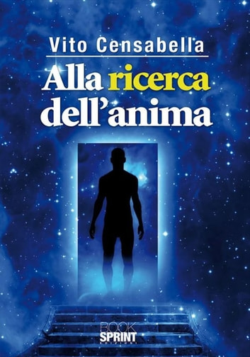Alla ricerda dell'anima ebook by Vito Censabella