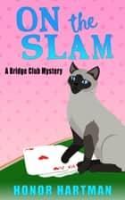 On the Slam ebook by Honor Hartman