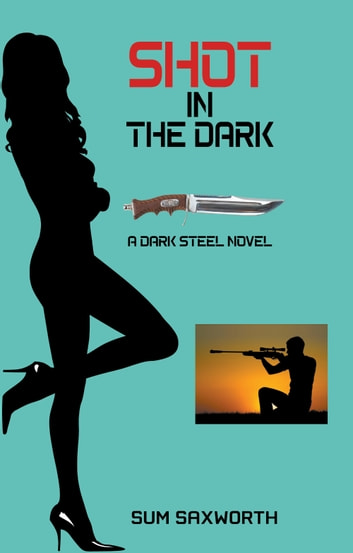 Shot in the Dark ebook by Sum Saxworth