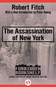 The Assassination of New York ebook by Robert Fitch,Mark Crispin Miller,Peter Kwong