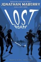 Lost Roads ebook by