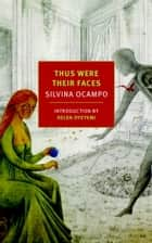 Thus Were Their Faces - Selected Stories ebook by Silvina Ocampo, Daniel Balderston, Jorge Luis Borges,...