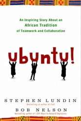 Ubuntu! - An Inspiring Story About an African Tradition of Teamwork and Collaboration ebook by Bob Nelson,Stephen Lundin