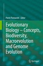 Evolutionary Biology – Concepts, Biodiversity, Macroevolution and Genome Evolution ebook by Pierre Pontarotti