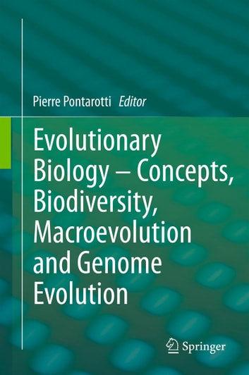 Evolutionary Biology – Concepts, Biodiversity, Macroevolution and Genome Evolution ebook by