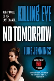 Killing Eve: No Tomorrow ebook by Luke Jennings