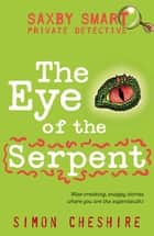 The Eye of the Serpent ebook by Simon Cheshire