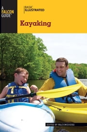 Basic Illustrated Kayaking ebook by FalconGuides