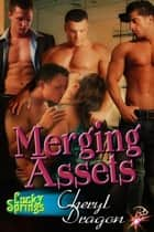 Merging Assets - Lucky Springs Series, Book Nine ebook by Cheryl Dragon