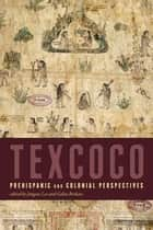 Texcoco ebook by Jongsoo Lee,Galen Brokaw