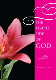 The Female Side of God ebook by Charlotte Williams