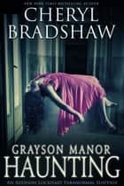 Grayson Manor Haunting 電子書 by Cheryl Bradshaw