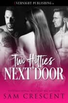 Two Hotties Next Door ebook by Sam Crescent