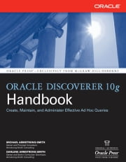 Oracle Discoverer 10g Handbook ebook by Michael Armstrong-Smith,Darlene Armstrong-Smith