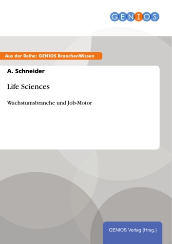 Life Sciences - Wachstumsbranche und Job-Motor ebook by A. Schneider