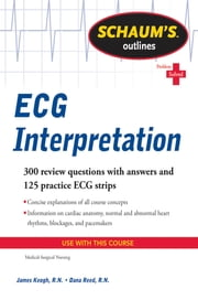Schaum's Outline of ECG Interpretation ebook by Dana Reed,Jim Keogh