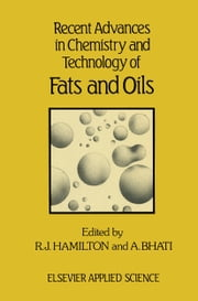 Recent Advances in Chemistry and Technology of Fats and Oils ebook by R. J. Hamilton