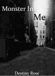 Monster In Me ebook by Destiny Rose