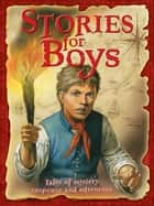 Children's Stories for Boys ebook by Miles Kelly