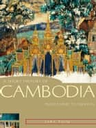 A Short History of Cambodia: From empire to survival - From empire to survival eBook by John Tully