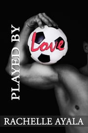 Played by Love (Bear's Soccer) ebook by Rachelle Ayala