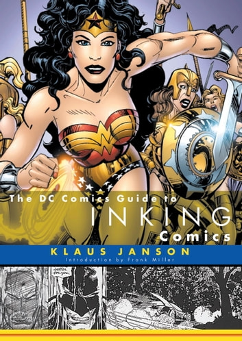 The DC Comics Guide to Inking Comics ebook by Klaus Janson