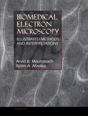 Biomedical Electron Microscopy: Illustrated Methods and Interpretations ebook by Maunsbach, Arvid B.