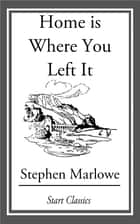 Home is Where You Left It ebook by